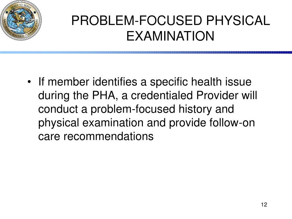 PROBLEM-FOCUSED PHYSICAL EXAMINATION