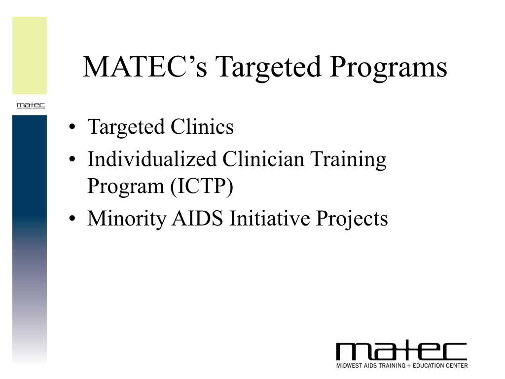 MATEC's Targeted Programs