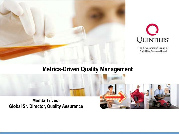 Metrics driven quality management
