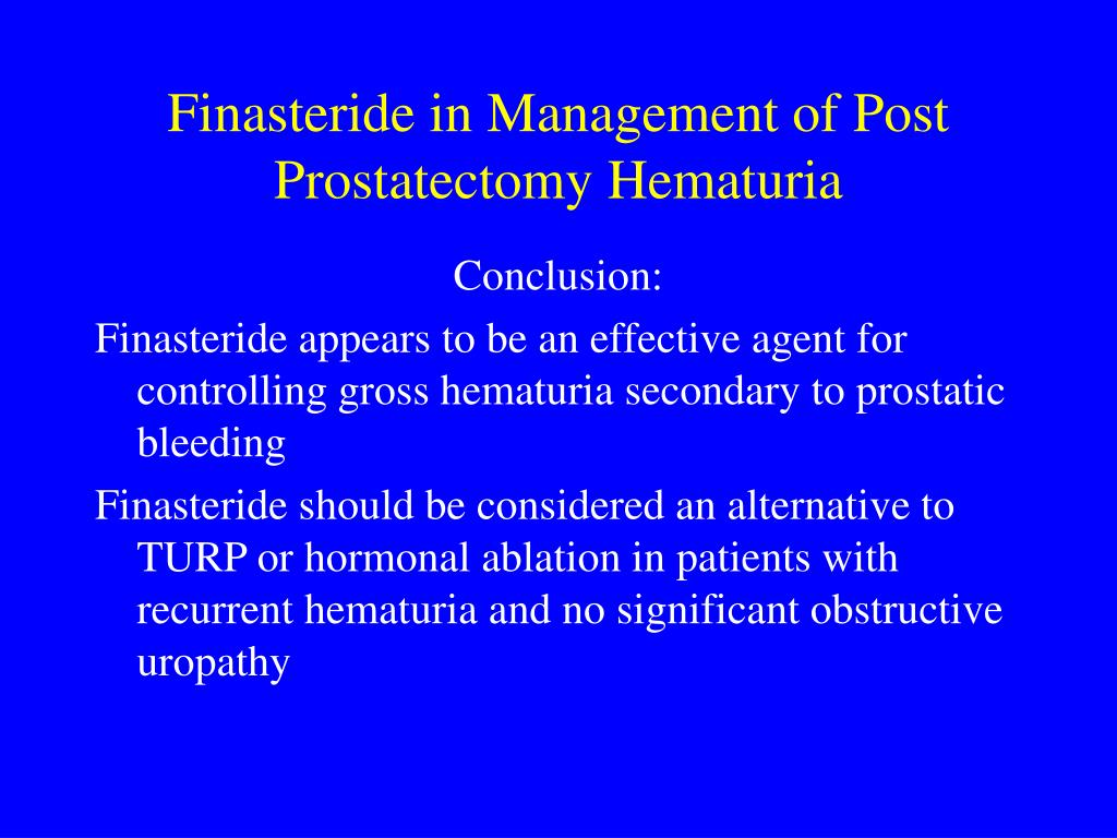 Finasteride in Management of Post Prostatectomy Hematuria