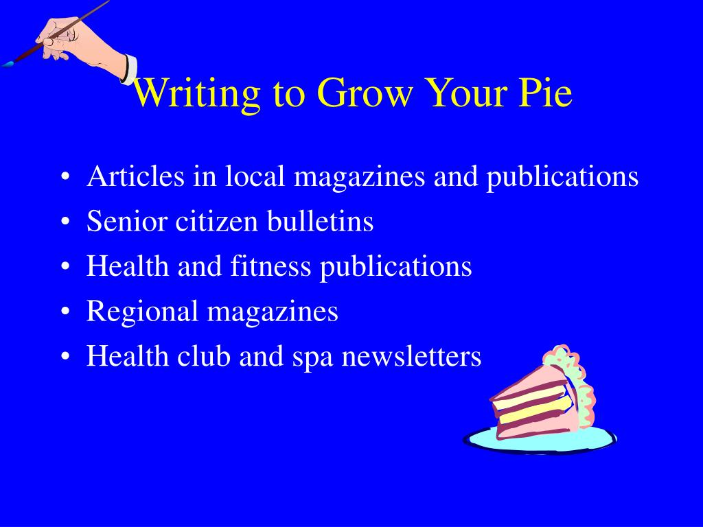 Writing to Grow Your Pie
