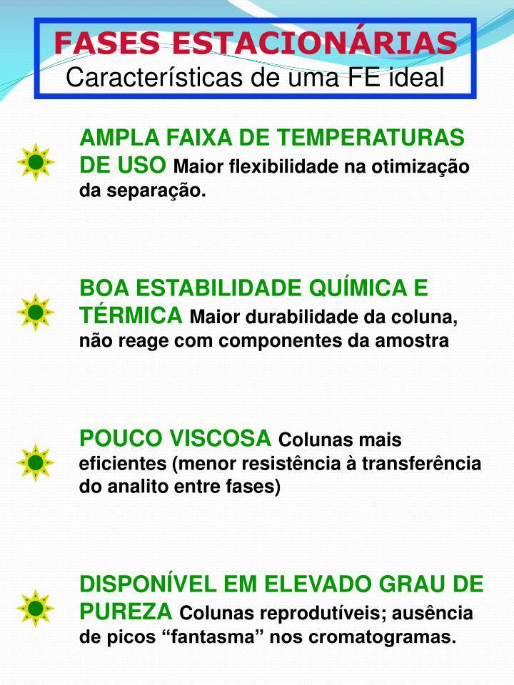 AMPLA FAIXA DE TEMPERATURAS DE USO