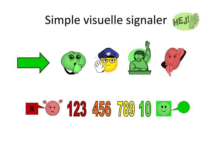 Simple visuelle signaler