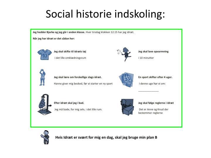 Social historie indskoling: