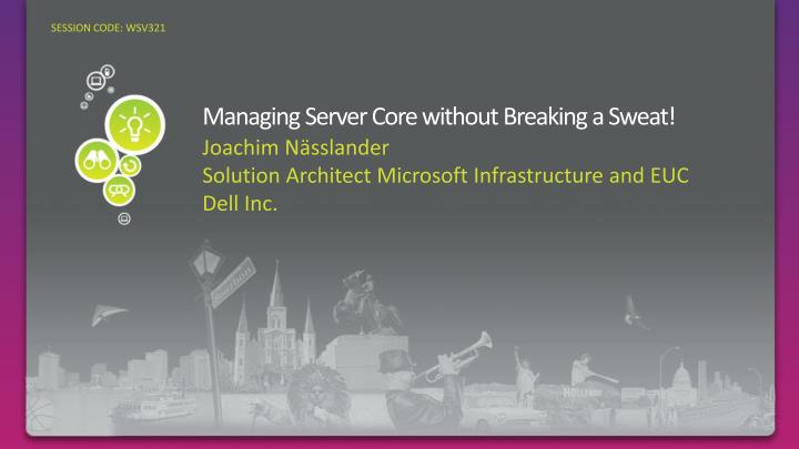 Managing server core without breaking a sweat