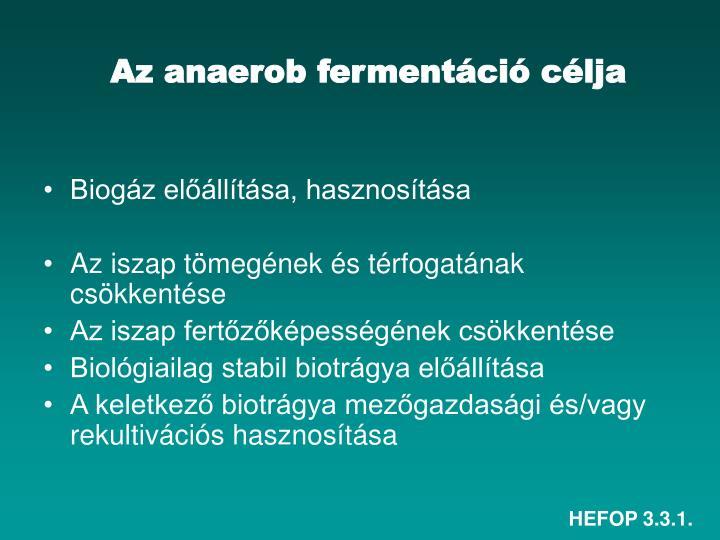 Az anaerob fermentáció célja