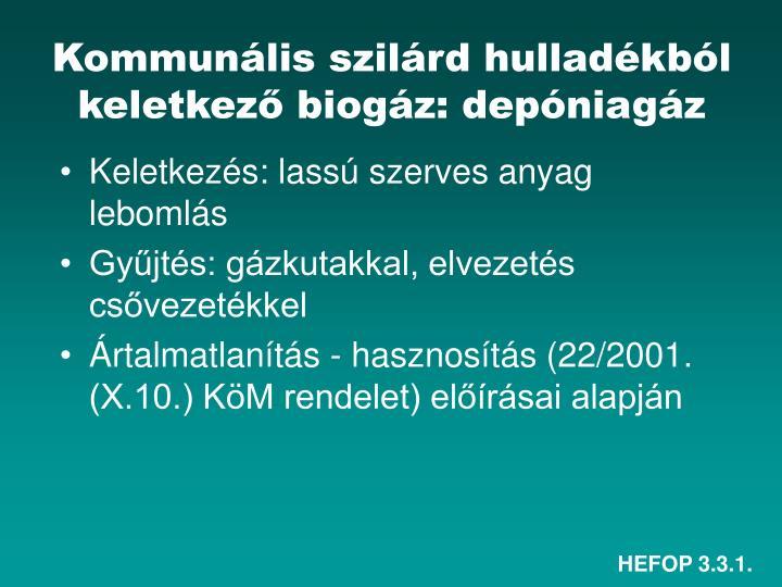 Kommunális szilárd hulladékból keletkező biogáz: depóniagáz