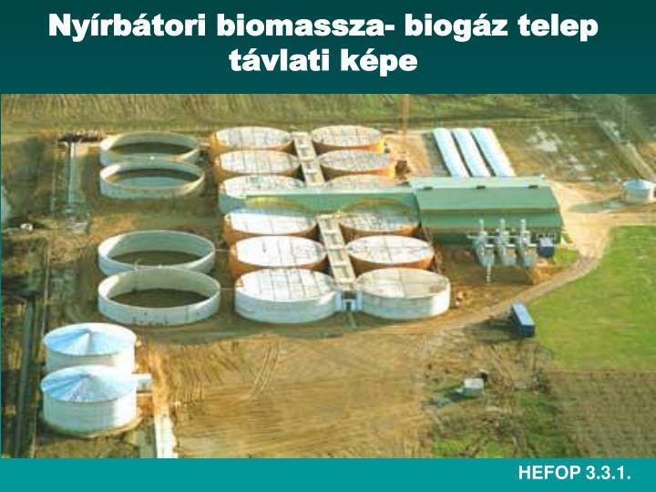 Nyírbátori biomassza- biogáz telep távlati képe