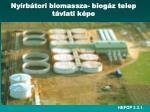 ny rb tori biomassza biog z telep t vlati k pe