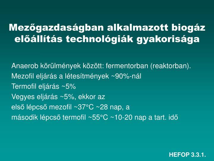 Mezőgazdaságban alkalmazott biogáz előállítás technológiák gyakorisága