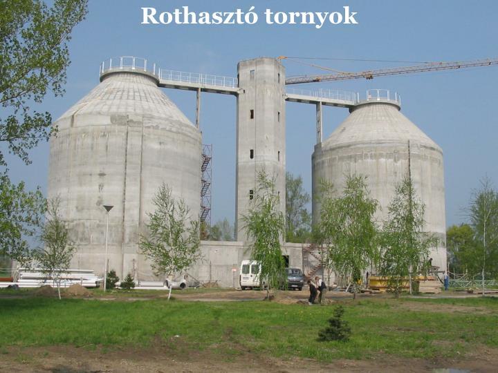 Rothasztó tornyok