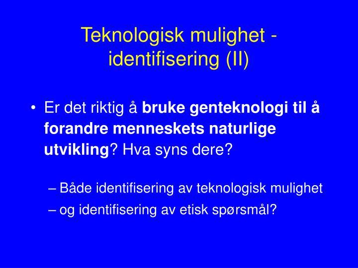 Teknologisk mulighet - identifisering (II)