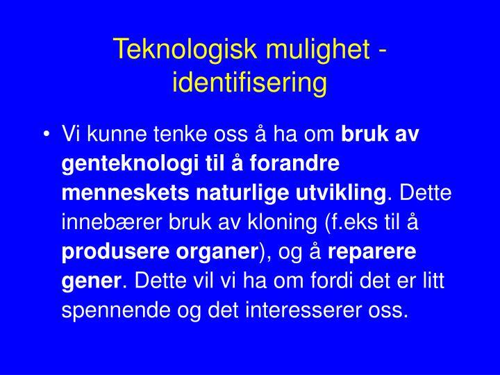 Teknologisk mulighet - identifisering