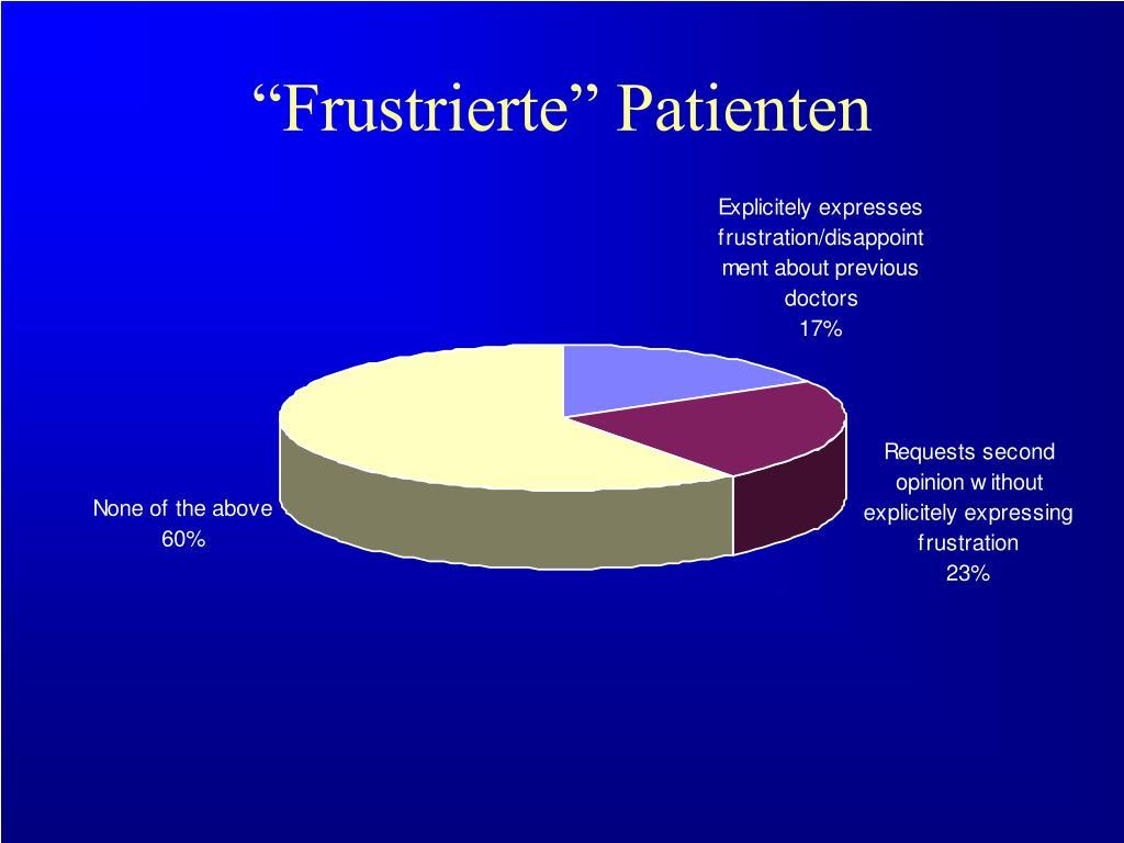 """""""Frustrierte"""" Patienten"""