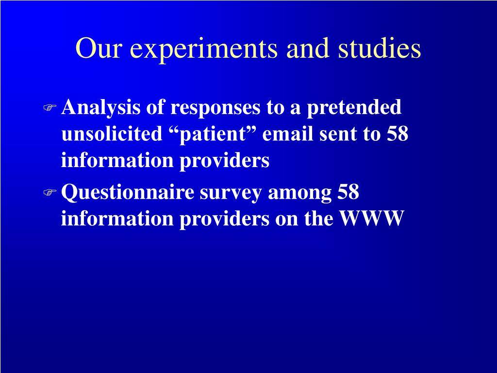 Our experiments and studies