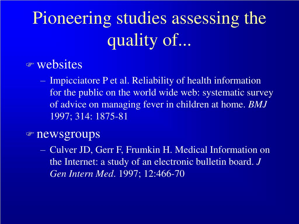Pioneering studies assessing the quality of...
