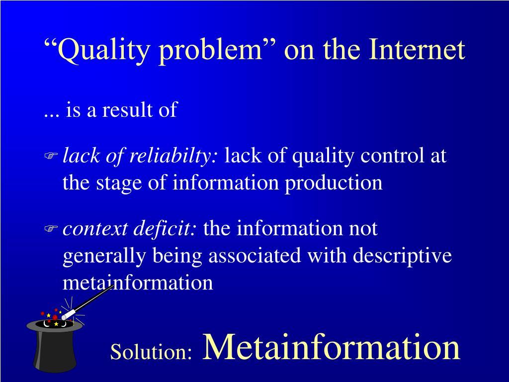 """Quality problem"" on the Internet"