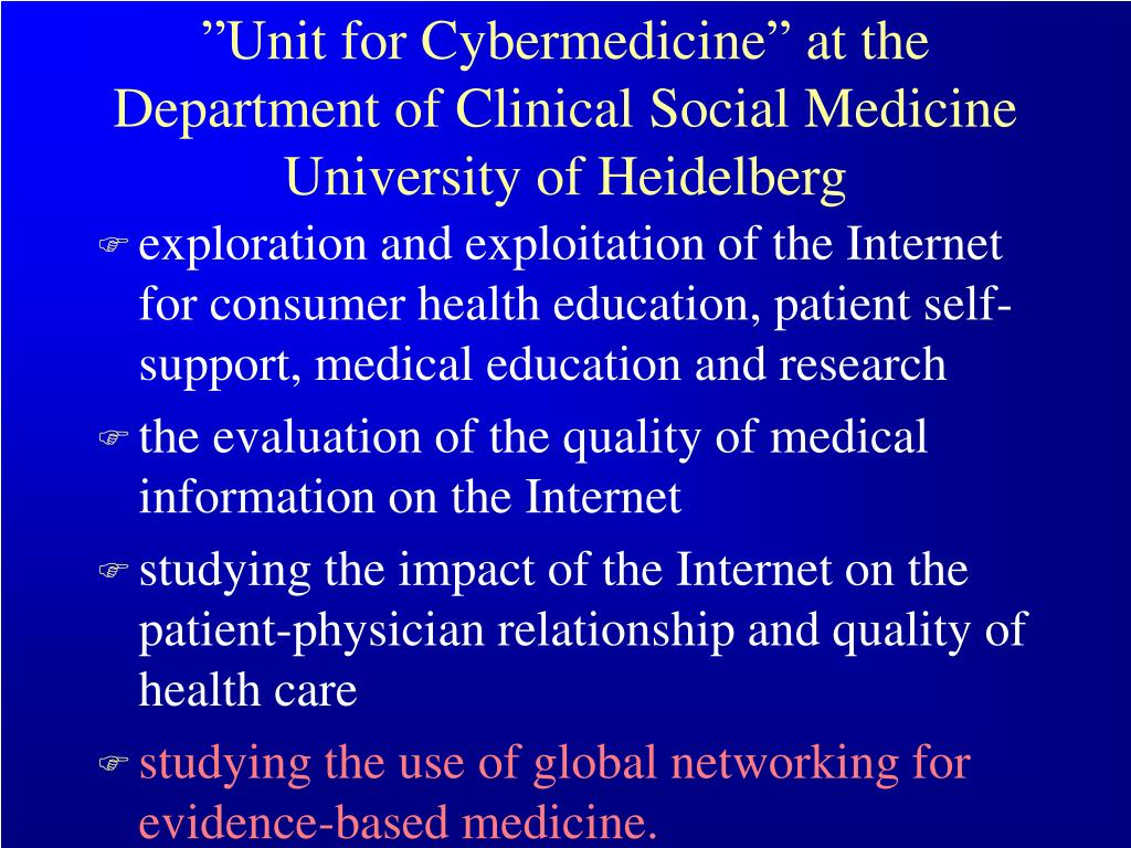 """""""Unit for Cybermedicine"""" at the Department of Clinical Social Medicine University of Heidelberg"""