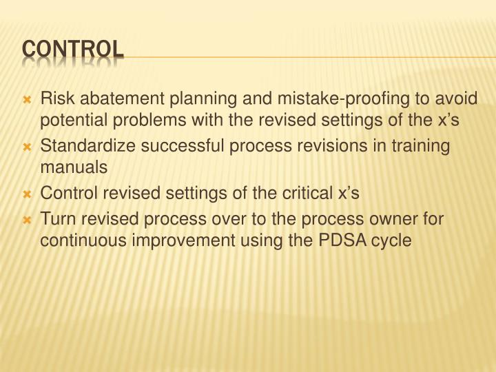 Risk abatement planning and mistake-proofing to avoid potential problems with the revised settings of the