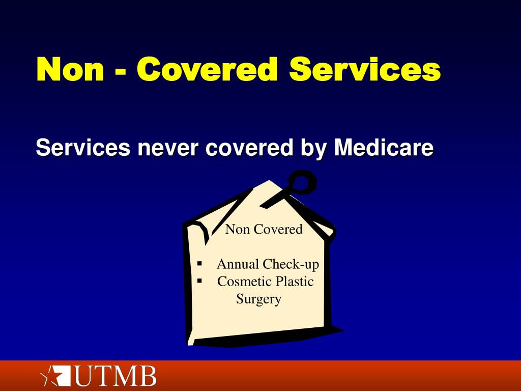 Non - Covered Services