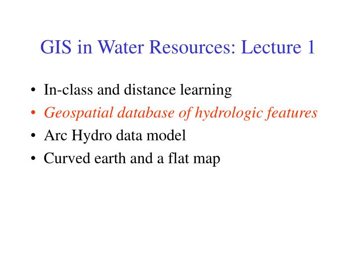 GIS in Water Resources: Lecture 1