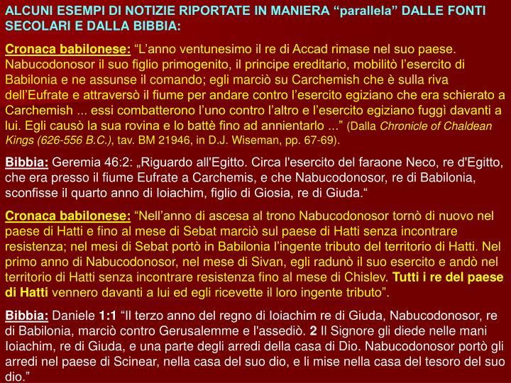 """ALCUNI ESEMPI DI NOTIZIE RIPORTATE IN MANIERA """"parallela"""" DALLE FONTI SECOLARI E DALLA BIBBIA:"""