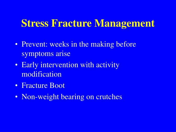 Stress Fracture Management