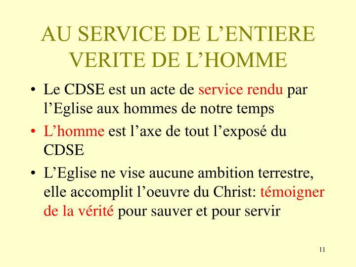 AU SERVICE DE L'ENTIERE VERITE DE L'HOMME