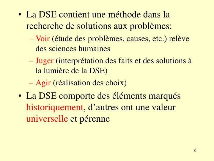 La DSE contient une méthode dans la recherche de solutions aux problèmes: