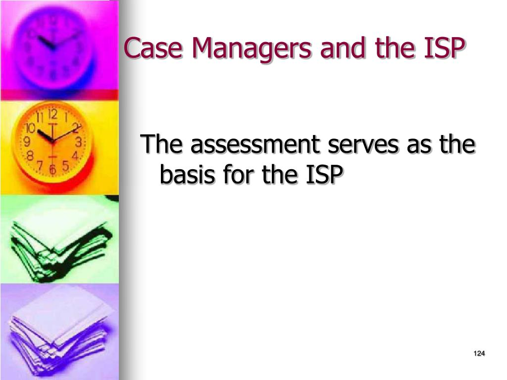 Case Managers and the ISP