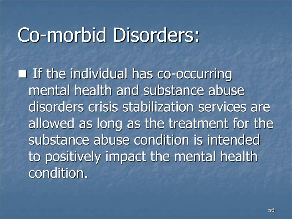 Co-morbid Disorders:
