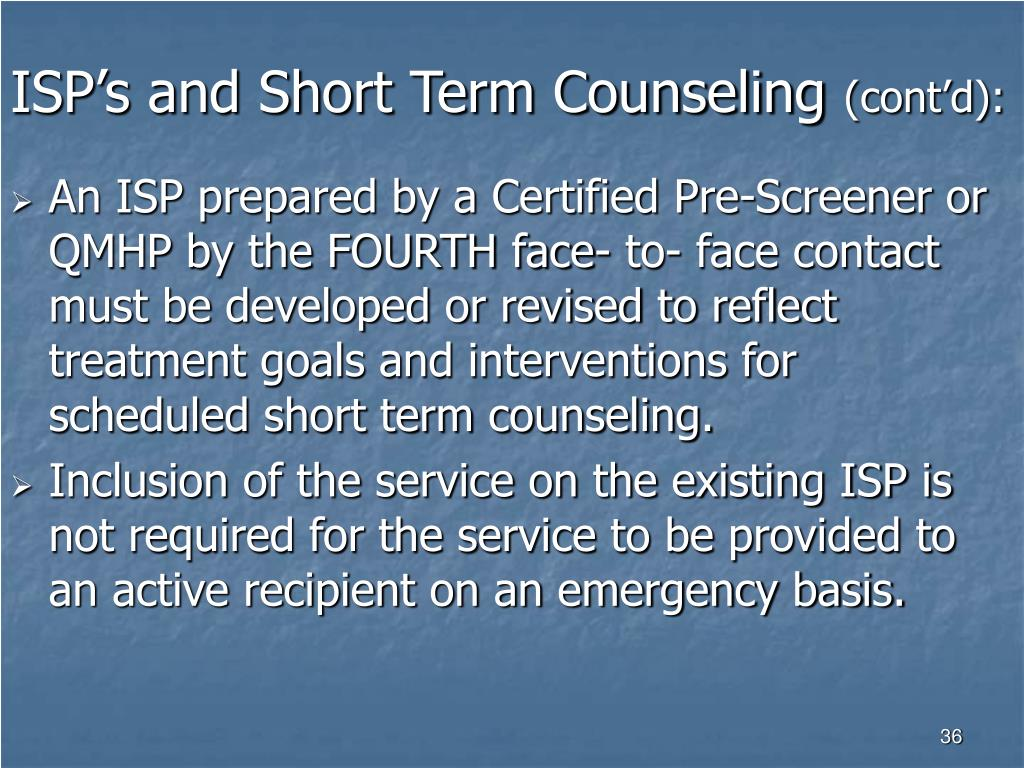 ISP's and Short Term Counseling