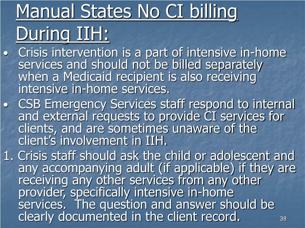 Manual States No CI billing During IIH: