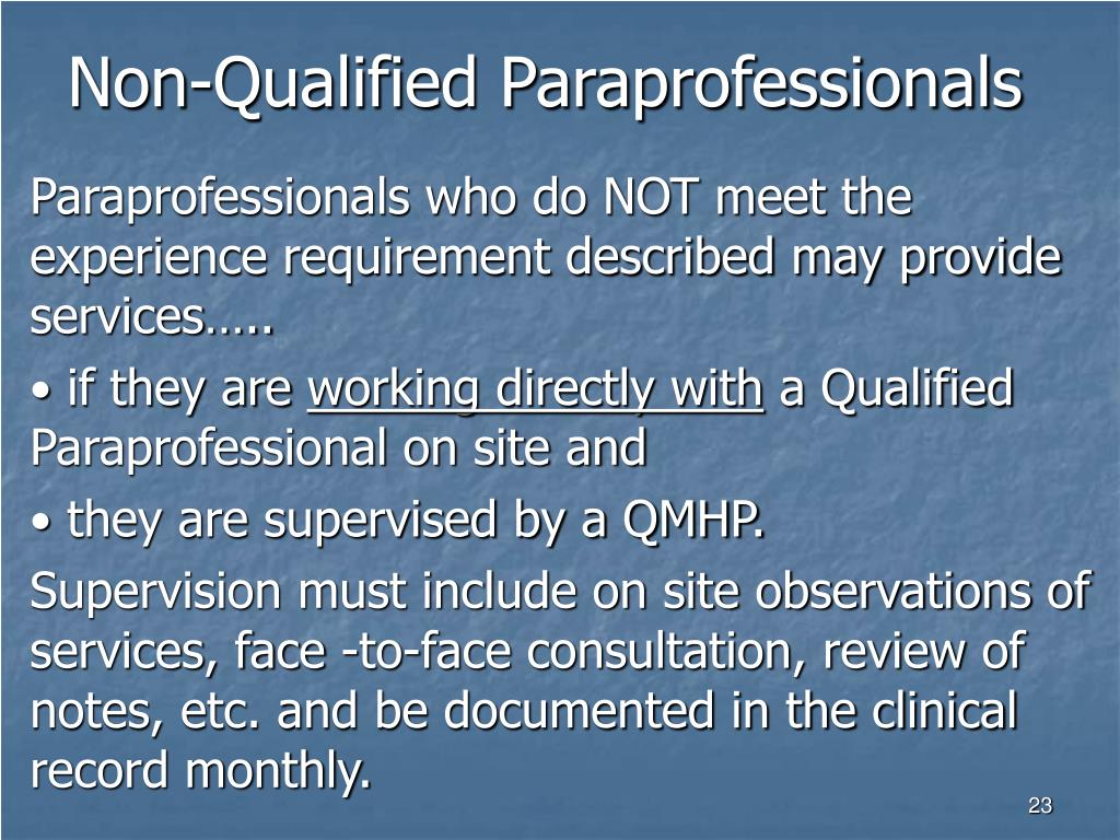 Non-Qualified Paraprofessionals
