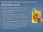 participation requirements cont d providers must13