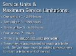 service units maximum service limitations112
