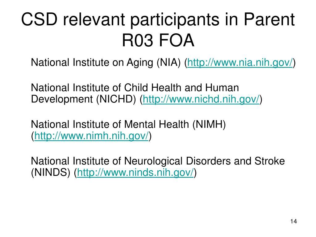 CSD relevant participants in Parent R03 FOA