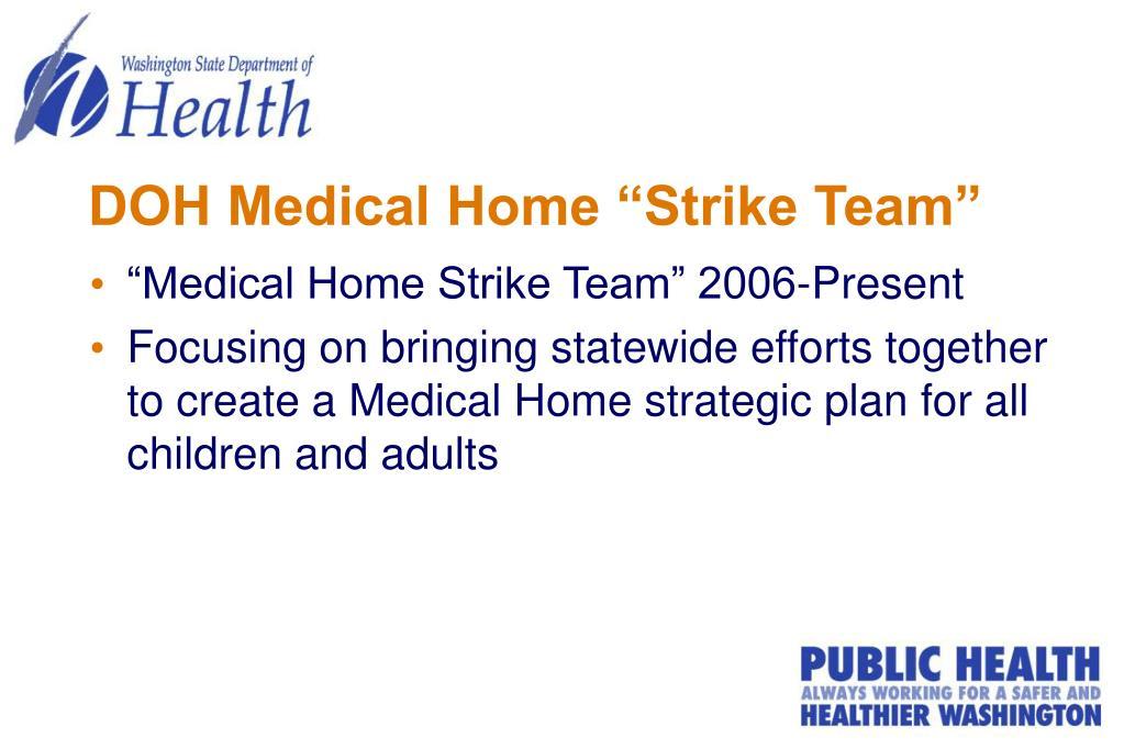 "DOH Medical Home ""Strike Team"""