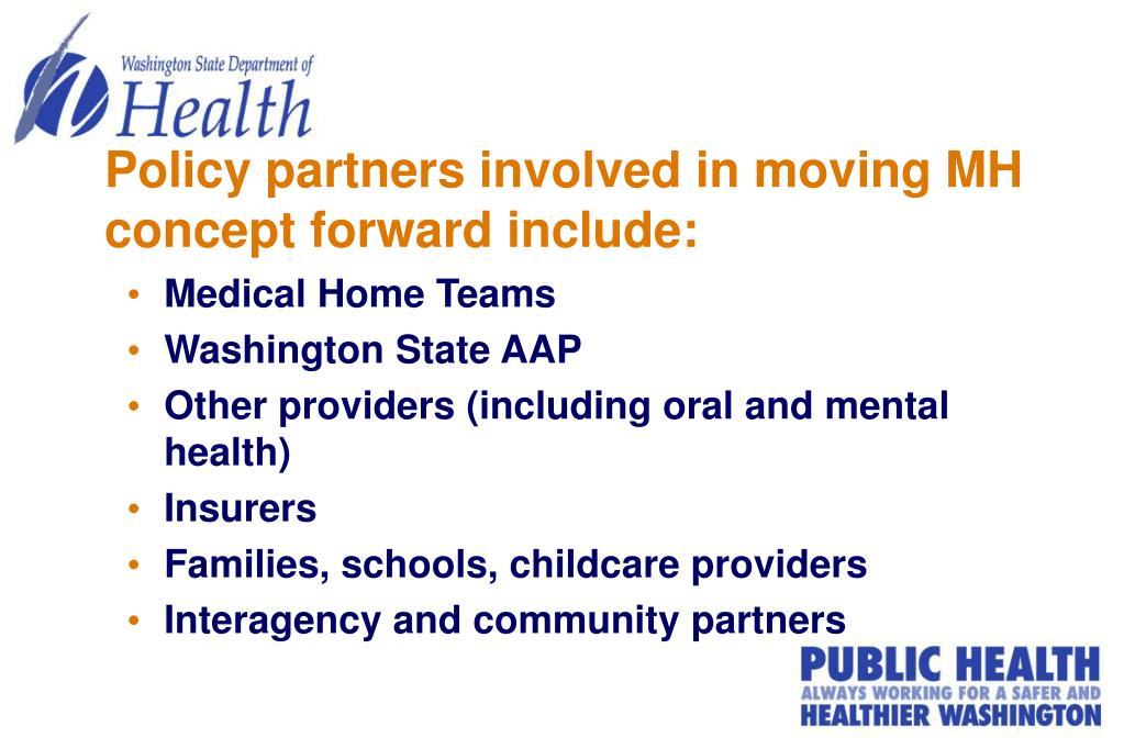 Policy partners involved in moving MH concept forward include: