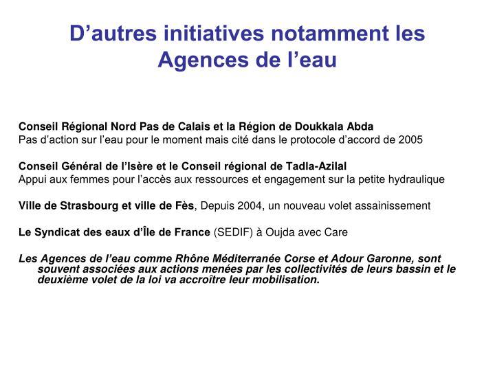 D'autres initiatives notamment les Agences de l'eau