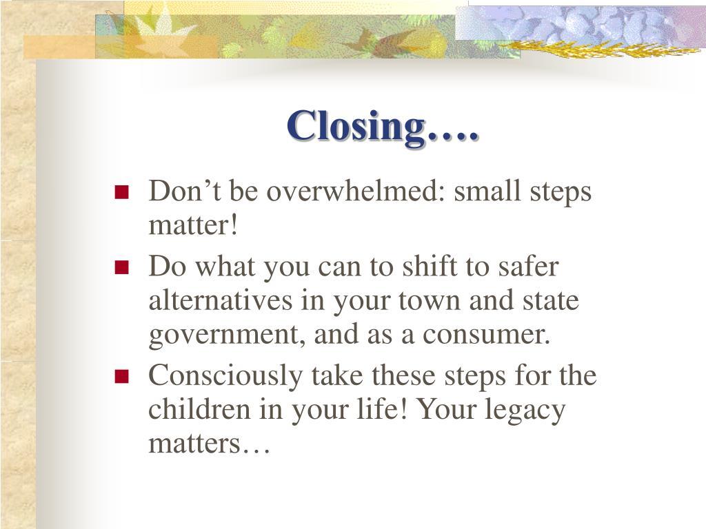 Closing….