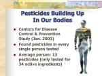 pesticides building up in our bodies