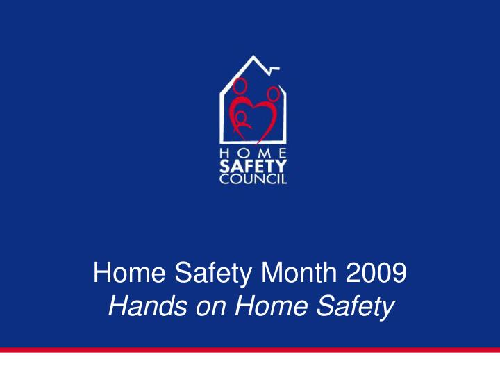 Home safety month 2009 hands on home safety
