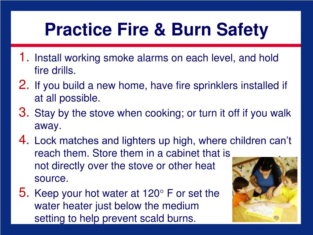 Practice Fire & Burn Safety