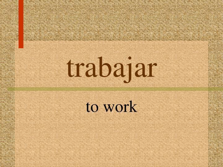 trabajar
