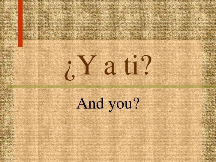 ¿Y a ti?
