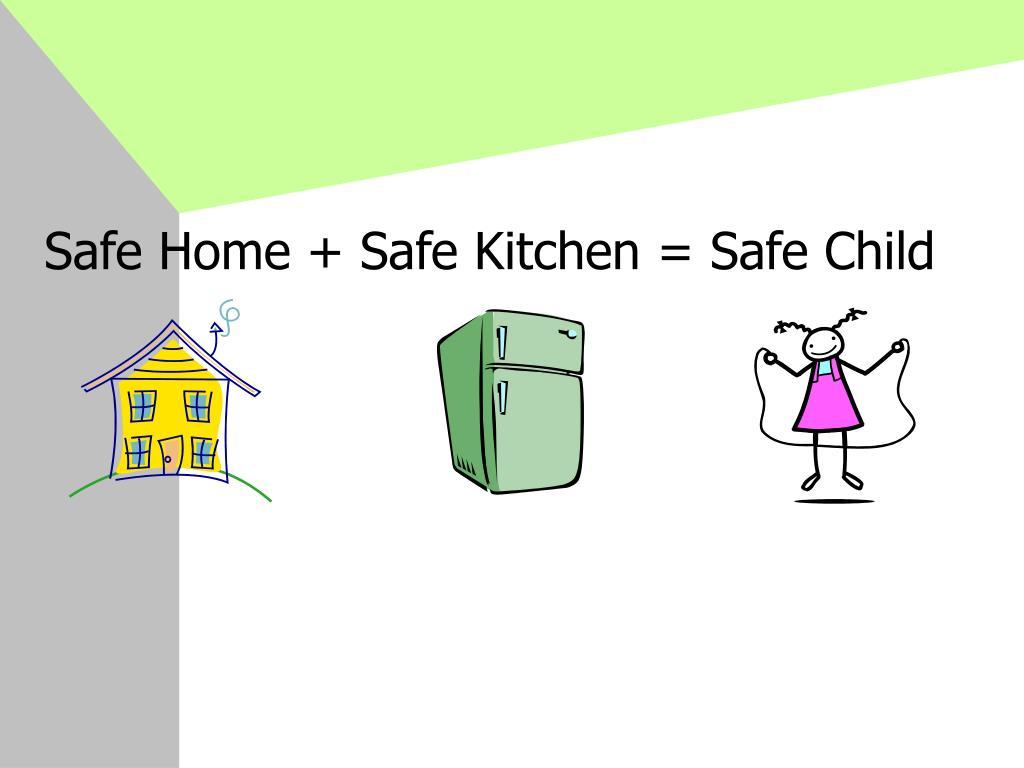 Safe Home + Safe Kitchen = Safe Child