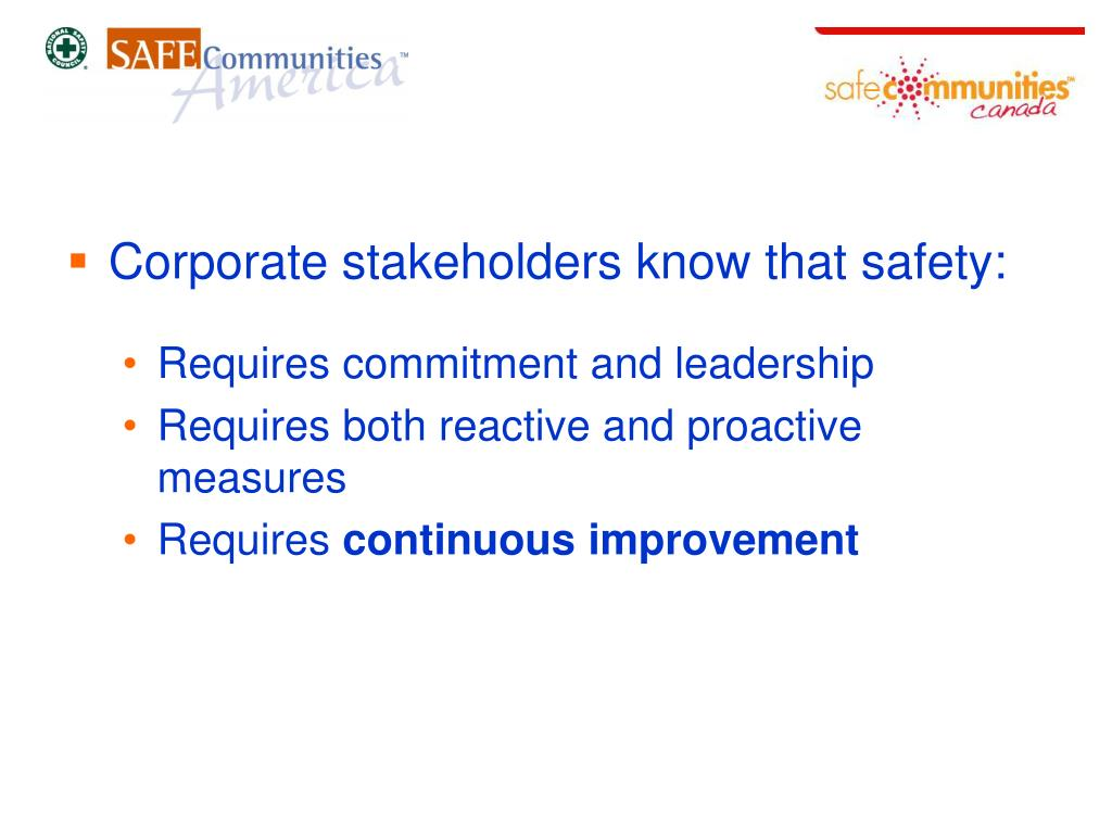 Corporate stakeholders know that safety: