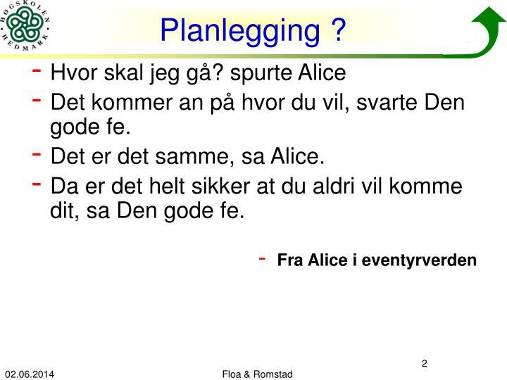 Planlegging ?