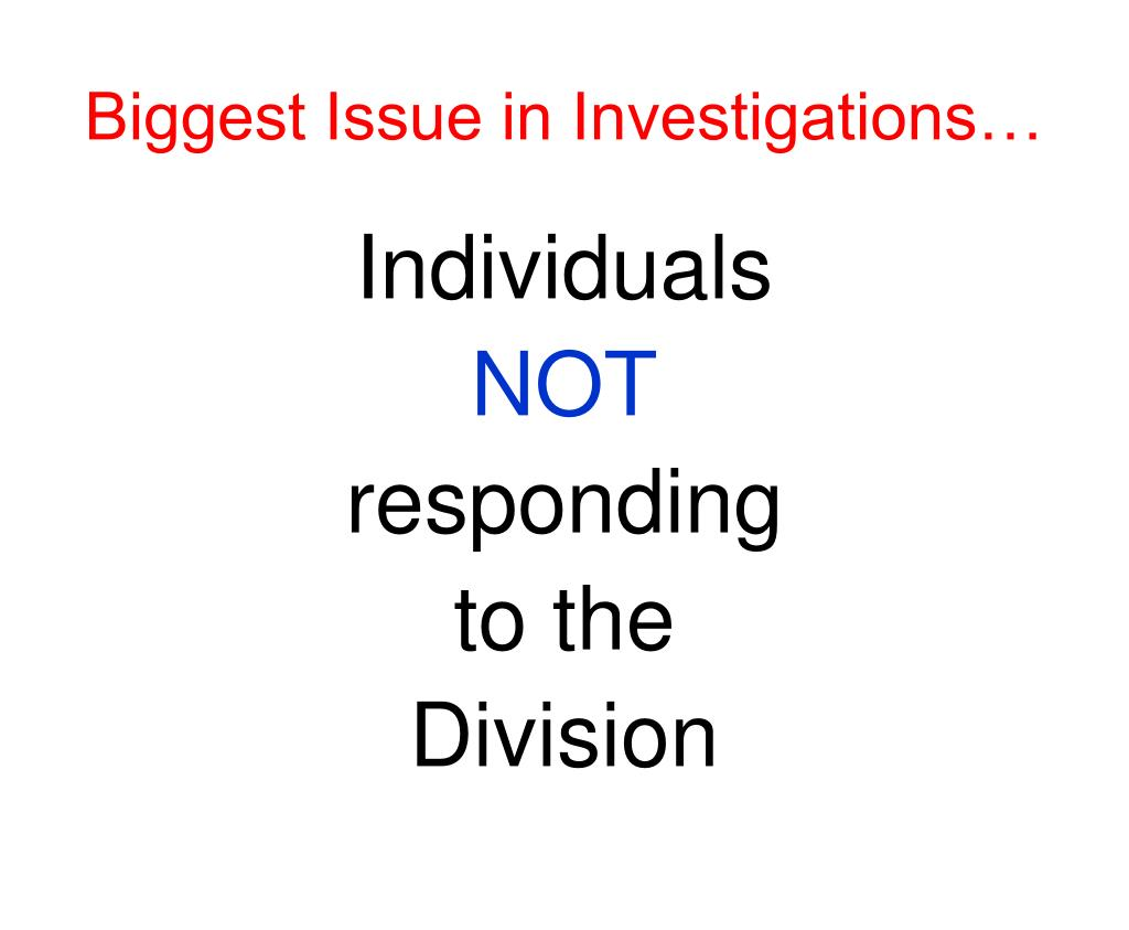 Biggest Issue in Investigations…